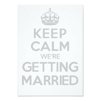 KEEP CALM we're GETTING MARRIED invite