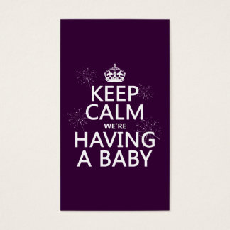 Keep Calm We're Having A Baby (in any color) Business Card