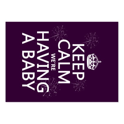 Keep Calm We're Having A Baby (in any color) Large Business Card