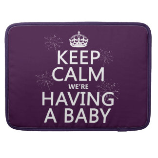 Keep Calm We're Having A Baby (in any color) MacBook Pro Sleeve