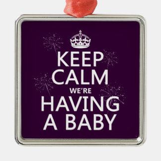 Keep Calm We're Having A Baby (in any color) Metal Ornament
