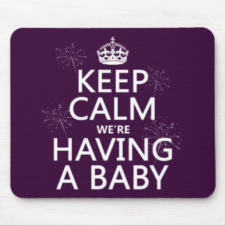 Keep Calm We're Having A Baby (in any color) Mouse Pad