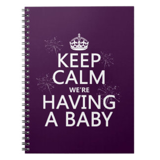 Keep Calm We're Having A Baby (in any color) Note Book