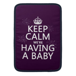 Keep Calm We're Having A Baby (in any color) Sleeve For MacBook Air