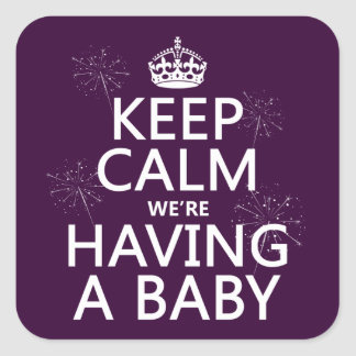 Keep Calm We're Having A Baby (in any color) Square Sticker