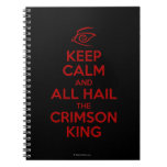 Keep Calm with the Crimson King Spiral Note Book