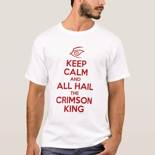 Keep Calm with the Crimson King T_Shirt