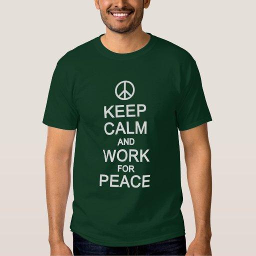 KEEP CALM & WORK FOR PEACE shirt - choose style