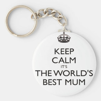 keep calm worlds Best mum mothers day gift Keychains