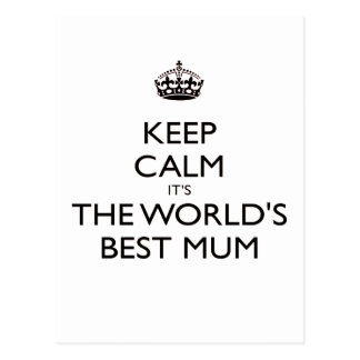 keep calm worlds Best mum mothers day gift Postcard