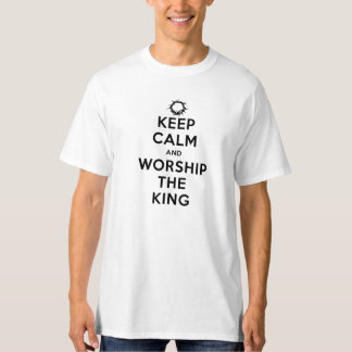 Keep Calm & Worship The King T-Shirt