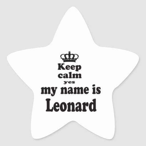 Keep Calm Yes My Name Is Leonard Stickers