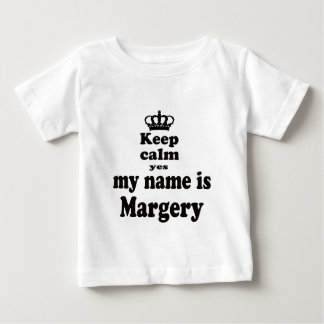 Keep Calm Yes My Name Is Margery T Shirt