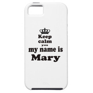 Keep Calm Yes My Name Is Mary iPhone SE/5/5s Case