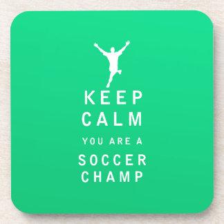 Keep Calm you are a Soccer Champ Coaster