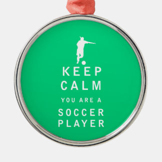 Keep Calm you are a Soccer Player Round Metal Christmas Ornament