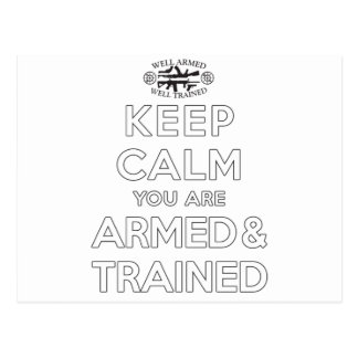 Keep Calm You Are Armed and Trained Postcard