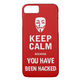 Keep calm - You Have Been hacked iPhone 7 Case