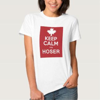 Keep Calm You Hoser Tshirts