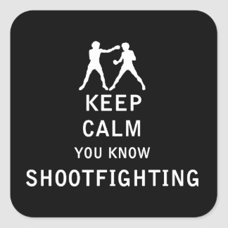 Keep Calm you know Shootfighting Square Sticker