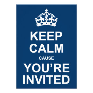 Keep Calm You re Invited Party Invite