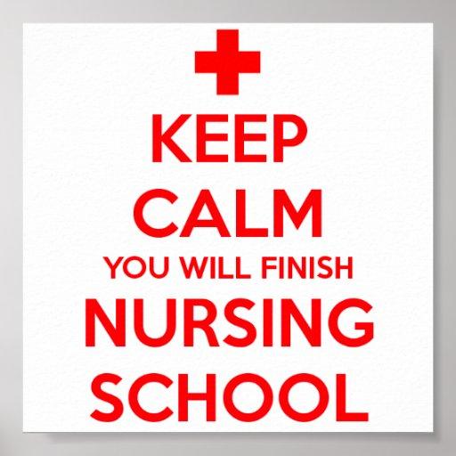 Keep Calm You Will Finish Nursing School Poster