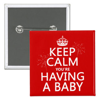 Keep Calm You'e Having a Baby Button