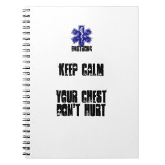 Keep Calm Your Chest Don't Hurt Notebook