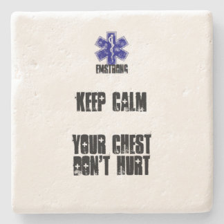 Keep Calm Your Chest Don't Hurt Stone Coaster