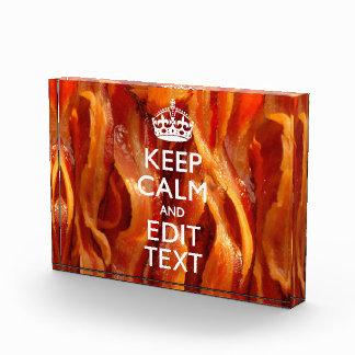 Keep Calm Your Text on Sizzling Bacon Acrylic Award