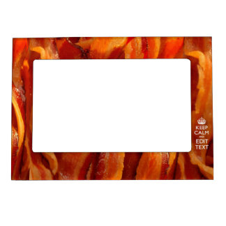 Keep Calm Your Text on Sizzling Bacon Magnetic Frame