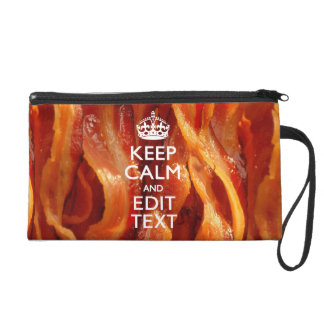 Keep Calm Your Text on Sizzling Bacon Wristlet