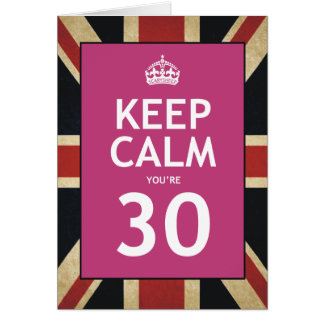 Keep Calm You're 30 Greeting Card