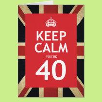 Keep Calm You're 40 Card