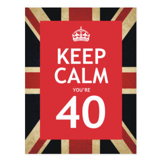 Keep Calm You're 40 Postcard
