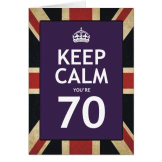 Keep Calm You're 70 Greeting Card