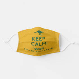 Keep Calm You're in Adelaide Australian Cloth Face Mask