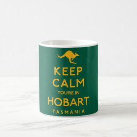 Keep Calm You're in Hobart! Coffee Mug
