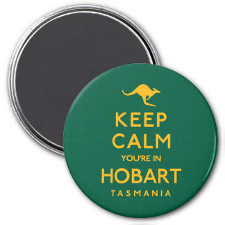 Keep Calm You're in Hobart! Magnet
