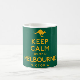 Keep Calm You're in Melbourne! Coffee Mug