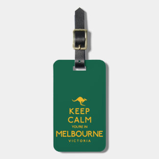 Keep Calm You're in Melbourne! Luggage Tag