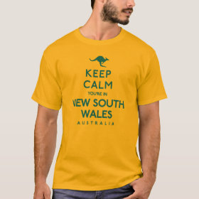 Keep Calm You're in New South Wales Australia T-Shirt