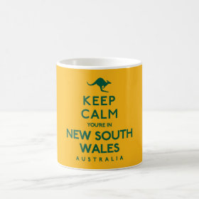 Keep Calm You're in New South Wales Australian Coffee Mug