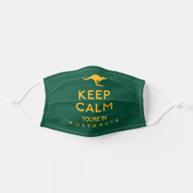 Keep Calm You're in Queensland Australian Cloth Face Mask