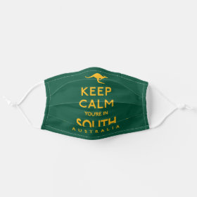 Keep Calm You're in South Australia Australian Cloth Face Mask