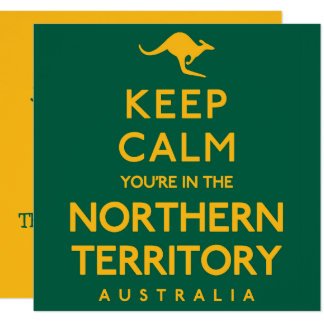 Keep Calm You're in the Northern Territory! Card