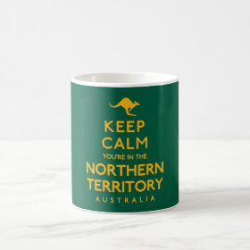 Keep Calm You're in the Northern Territory Coffee Mug