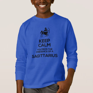 Keep Calm, You're in the Presence of a Sagittarius T-Shirt