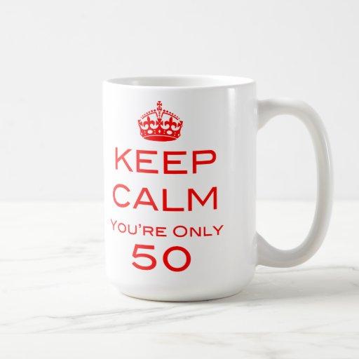 Keep Calm You're Only 50 Birthday Mug | Zazzle