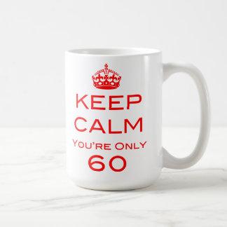 Keep Calm You're Only 60 Birthday Mug